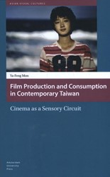 Asian Visual Cultures Film Production an -cinema as a sensory circuit Mon, Ya-Feng