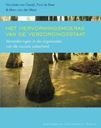 Het hervormingsmoeras van de verzorgings -veranderingen in de organisati e van de sociale zekerheid Gestel, N. van