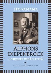 Alphons Diepenbrock -componist van het vocale Samama, Leo