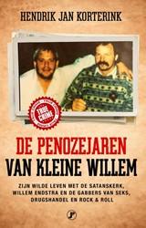 De penozejaren van Kleine Willem -zijn wilde leven met de satans kerk, Willem Endstra en de gab Korterink, Hendrik Jan