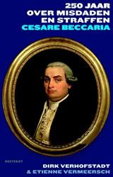 250 jaar Over misdaden en straffen -Cesare Beccaria VERHOFSTADT, DIRK
