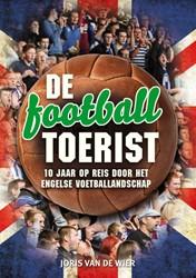 De football toerist -10 jaar op reis door het Engel se voetballandschap Wier, Joris van de