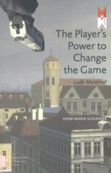 MediaMatters The player's power to -ludic mutation Schleiner, Anne-Marie