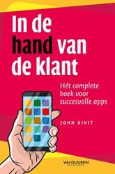 In de hand van de klant -Het complete boek voor succes volle apps Kivit, John