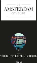 De Amsterdam city guide -Your little black book de Buck, Anne