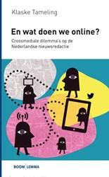 En wat doen we online? -crossmediale dillema's op ederlandse nieuwsredactie Tameling, Klaske