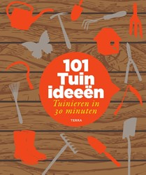 101 tuinideeen -tuinieren in 30 minuten Hendy, Jenny