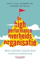 De high performance overheidsorganisatie -Meer publieke waarde door cont inu verbeteren Linker, Paul-Jan