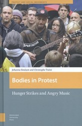 Protest and Social Movements Bodies in P -hunger strikes and angry music Simeant, Johanna