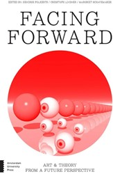 Facing forward -art and theory from a future p erspective