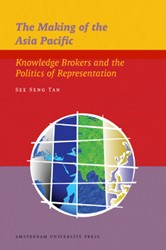 IIAS THE MAKING OF THE ASIA PACIFIC -KNOWLEDGE BROKERS AND THE POLI TICS OF REPRESENTATION TAN, SEE SENG