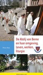 De Abdij van Berne en haar omgeving -leven, werken, liturgie