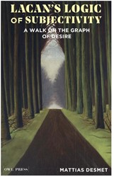 Lacan's Logic of Subjectivity -a Walk on the Graph of Desire Desmet, Mattias