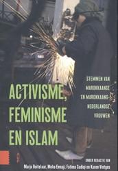 Activisme, feminisme en islam -Stemmen van Marrokkaanse en Ma rrokaans-Nederlandse vrouwen Buitelaar, Marjo