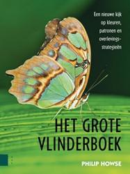 Het grote vlinderboek -een nieuwe kijk op kleuren, pa tronen en overlevingsstrategie Howse, Philip