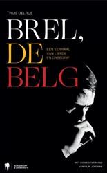 Brel, de Belg -Een verhaal van liefde en onbe grip Delrue, Thijs