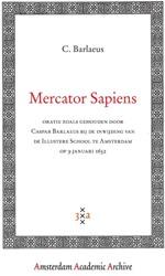 AMSTERDAM ACADEMIC ARCHIVE MERCATOR SAPI -ORATIE GEHOUDEN BY DE INWIJDIN G VAN DE ILLUSTERE SCHOOL TE A BARLAEUS, C.