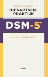 DSM-5: Gids voor de huisartsenpraktijk Hengeveld, Michiel W.
