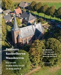 Pastoors, Kasteelheren, Maasboeren -650 Jaar parochieleven in Bokh oven Biemans, Jac