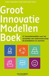 Groot Innovatiemodellenboek -47 innovatiemodellen voor het versterken van ondernemerschap Kwakman, Frank