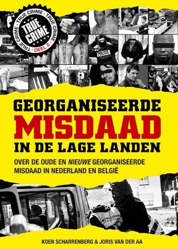 Georganiseerde misdaad in de Lage Landen -over de oude en nieuwe georgan iseerde misdaad in Nederland e Scharrenberg, Koen