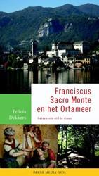 Franciscus, Sacro Monte en het Ortameer -reizen om stil te staan Dekkers, Felicia