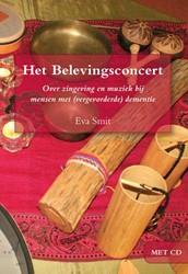 Het belevingsconcert -over zingeving en muziek bij m ensen met (vergevorderde) deme Smit, Eva