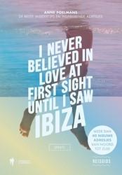 I Never Believed in Love at First Sight -leukste adresjes en beste insi dertips in een handige reisgid Poelmans, Anne
