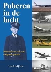 Puberen in de lucht -belevenissen van een vliegende pionier Nijdam, Henk