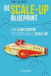 De scale-up blueprint -van Lean startup tot succesvol le scale-up Bree, Tony de