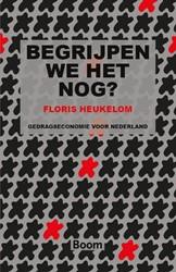BEGRIJPEN WE HET NOG? - GEDRAGSECONOMIE -GEDRAGSECONOMIE VOOR NEDERLAND HEUKELOM, FLORIS