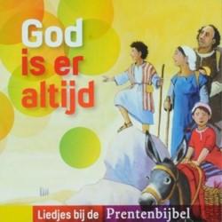 God is er altijd -liedjes bij de prentenbijbel