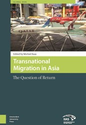 Global Asia Transnational migration and -the question of return Baas, Michiel
