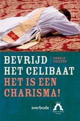Bevrijd het celibaat -het is een charisma! Cozzens, Donald