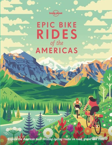 LONELY PLANET: EPIC BIKE RIDES OF THE AM LONELY PLANET