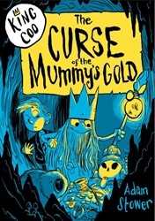 King Coo and the Curse of the Mummy&apos Stower, Adam