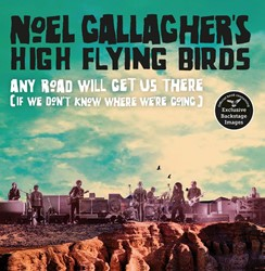 Any Road Will Get Us There (If We Don&ap Gallagher, Noel