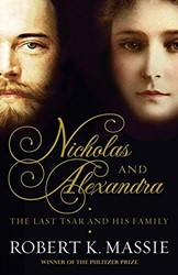 Nicholas and Alexandra -the Last Tsar and His Family Massie, Robert K.