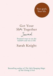 Get Your Sh*t Together Journal Knight, Sarah