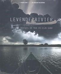 De levende rivier -volg de rivier, de man en zijn kano Smit, Ruben