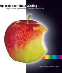 Op zoek naar vitale voeding -biofotonen openbaren innerlijk e kwaliteit Strube, Jurgen