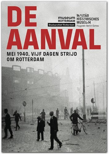 De aanval -mei 1940, vijf dagen strijd om Rotterdam