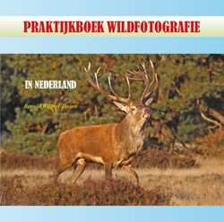 Praktijkboek Wildfotografie -In Nederland Jansen, Ronald Wilfred