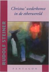 Christus' wederkomst in de etherwer Steiner, Rudolf