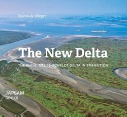 The New Delta -the Rhine-Meuse-Scheldt Delta in transition Vlieger, Bianca de