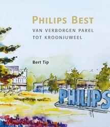 Philips Best, van verborgen parel tot kr -van verborgen parel tot kroonj uweel - ondernemen met passie Tip, Bert