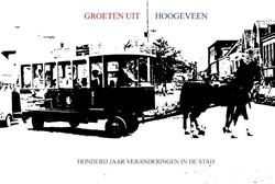 Groeten uit Hoogeveen -Honderd jaar veranderingen in de stad Jansen, Ronald Wilfred