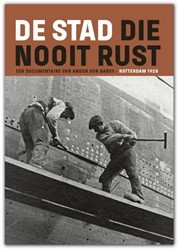 De stad die nooit rust -Rotterdam 1928 Barsy, Andor von