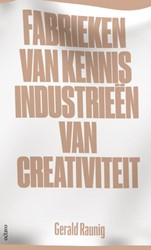 Fabrieken van kennis, Industrieen van cr Raunig, Gerald