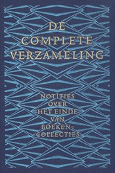 De complete collectie. -notities over het einde van bo ekencollecties Capelleveen, Paul van